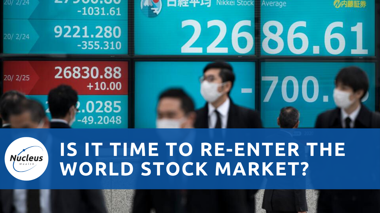 Is it time to re-enter world stock markets?