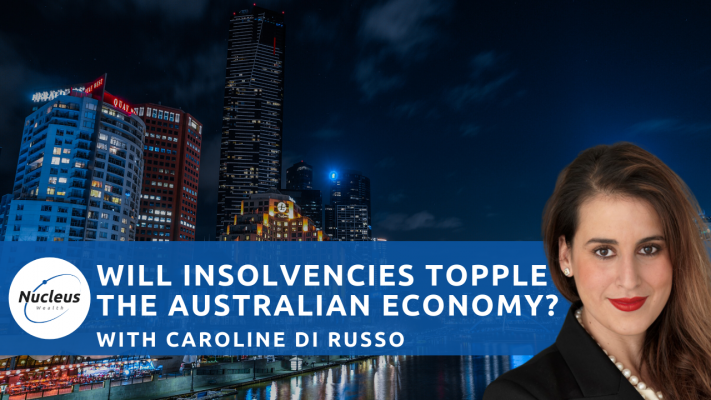 Will insolvencies topple the Australian Economy? With Caroline Di Russo